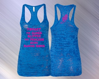 Running Tank//Forget the Glass Slipper, This Princess Wears Running Shoes//Burnout Running Tank//Workout Tank//Exercise Tank//Race Tank!