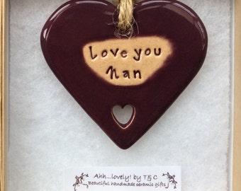Love you Nan handmade ceramic hanging heart, perfect gift