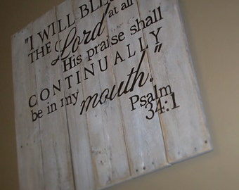 Psalm 34:1 white washed rustic pallet sign