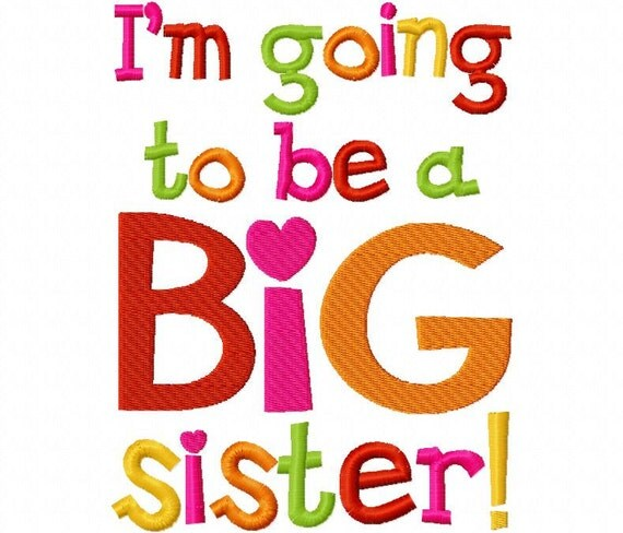 I'm Going to be a Big Sister Applique Machine Embroidery Design 4x4 and 5x7