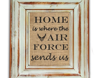 Home Is Where The Air Force Sends Us / Air Force Print / Armed Forces Gift / Military Gift / Military Wedding Gift / Military Spouse