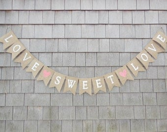 Love is Sweet Burlap Banner, Love Sweet Love Garland, Burlap Bunting, Sweets Table Sign, Sweets Banner, Wedding Bridal shower Decor, Country