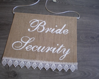 Bride security burlap sign - Wedding decor-rustic sign