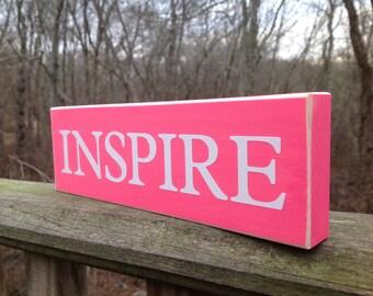 Inspire. Wood Sign. Wood Shelf Sitter. Inspirational Gift.