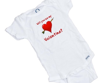 Will you be my VALENTINE? Great funny onesie. Perfect Valentines gift