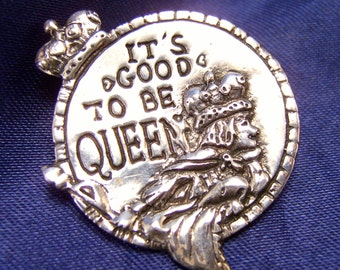 It's Good To Be Queen ~ Sterling Silver Brooch ~ Signed and Pure FUN