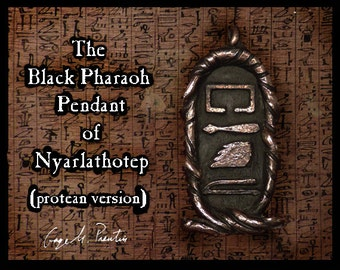 The Black Pharaoh Pendant - a bronze talisman for the servants of Nyarlathotep, PROTEAN VERSION