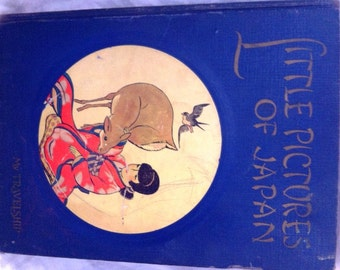 Little Pictures of Japan Vintage 1925 First Edition The Bookhouse For Children