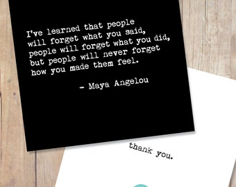 Maya Angelou Thank you Card. People Will Never Forget How You Made Them Feel Maya Angelou Quote Card. Inspirational Card Blank Greeting Card