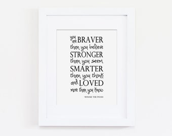 Winnie the Pooh You Are Braver Than You Believe Art Print - Nursery Art Print, Nursery Art Quote - Inspirational Art - Printed Wall Art