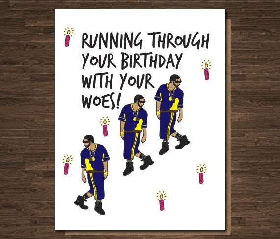 Drake Birthday Card Funny Rap Rapper If Youre By