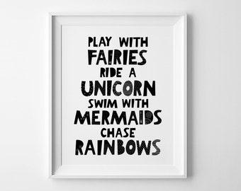 Play with fairies art, Nursery decor, printable wall art, Play with fairies, ride a unicorn, swim with mermaids, chase rainbows, nursery art