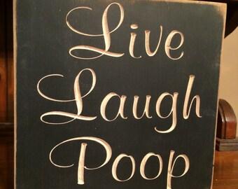"""Custom Carved Wooden Sign - """"Live Laugh Poop"""""""