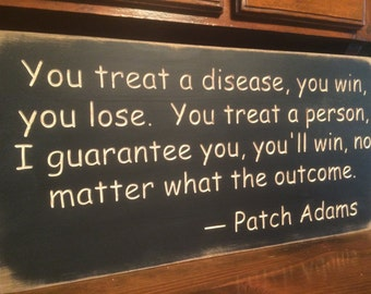 "Custom Carved Wooden Sign - ""You Treat a Disease, You Win ... Patch Adams"""