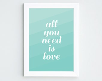 "Poster ""All you need is love"" - format A4 or A5"
