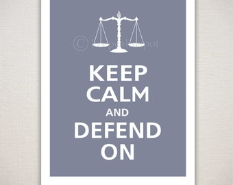 Keep Calm and DEFEND ON Lawyer Art Print 11x14 (Featured color: Cadet Blue--choose your own colors)
