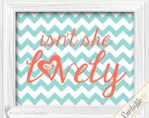 Chevron Baby Girl Isn't She Lovely aqua and coral nursery bedroom Wall Decor printable digital download