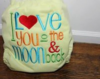 SALE:I love you to the moon and back cloth diaper