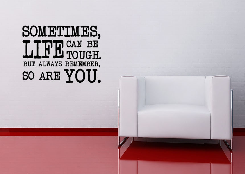 wall decal life can be tough wall sticker inspirational
