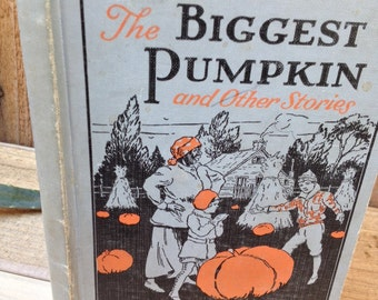 The Biggest Pumpkin and Other Stories, by Emily H. Glover