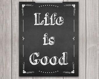 75% OFF SALE - Life Is Good - 8x10 Inspirational Print, Printable Art, Chalkboard, Printable Quote, Printable Wall Art, Home Decor