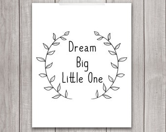 75% OFF SALE - Inspirational Print - 8x10 Dream Big Little One, Nursery Art, Printable Art, Typography Print, Wall Art, Nursery Decor