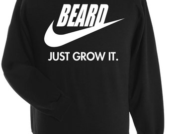 BEARD, just grow it. Sweatshirt