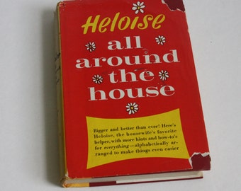 Vintage Heloise Book, All Around the House, House Cleaning Tips, Home Management Book
