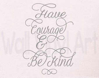 Have Courage and Be Kind, Cinderella Saying, Vinyl Decal- Wall Art, Home Decor, Vinyl Lettering, Wall Decor, Princess saying, Girl Bedroom