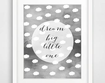 Quote Nursery Printable art, grey wall art 'Dream Big Little One' print, watercolor print kids room wall art Digital Art Instant Download