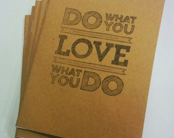 "Motivational Notebook - ""Do what you Love.."" Diary, journal, party favors, multipack, phrase, typography, custom printing included"
