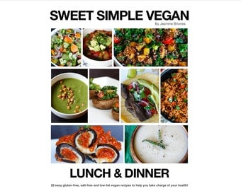 Sweet Simple Vegan: Lunch & Dinner Recipe Ebook