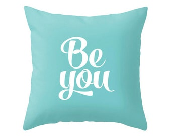 Be you pillow cover. Teal typography throw pillow teal pillow Motivational cushion be you cushion be you pillow teal decor teal cushion