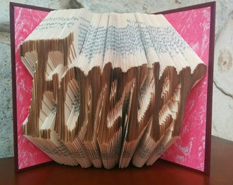 Forever - Folded Book Art - Fully Customizable, marriage, wedding, love, eternal