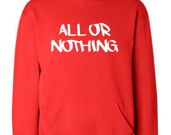 Men's All Or Nothing Hoodie - Funny Slogan Hoody - Gift For Him - Plus Size S - 5XL