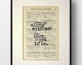 """Robert Browning - Book Quote Print - Romantic Quote - Engagement Gift - Wedding - Anniversary - """"Grow old along with me"""""""