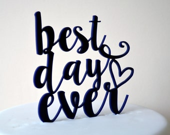 Best Day Ever - Script Typography Wedding Cake Topper - Choose Any Colour