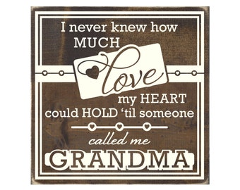I Never Knew How Much Love My Heart Could Hold Til Someone Called Me Grandma Rustic Wood Sign / Grandma Plaque / Grandmother Gift (#1407WS)