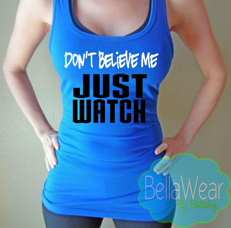 Don t believe me just watch royal blue jersey by shopbellawear
