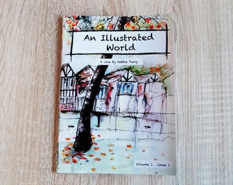 An Illustrated World : Art Zine Sketchbook Vol. 1 Issue 1