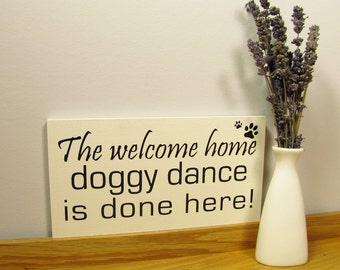 Dog lovers sign / wall plaque. The welcome home doggy dance done here! Dog Lovers Gift.