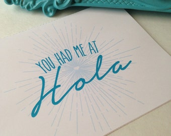 You had me at Hola  card and print