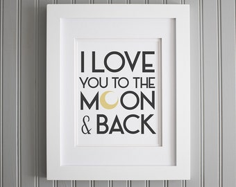 Love You To the Moon Art, Nursery Room Wall Art, Typography, I Love You Poster Print, Print for Love Art Print Decor Poster Quote Art