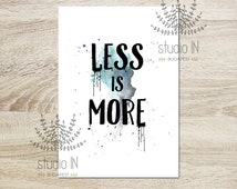Watercolour print, less is more, blue watercolour stain, quote printable with watercolour, room decor, gallery wall,INSTANT DOWNLOAD