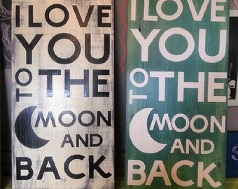 I Love You To The Moon and Back Hand Painted Wood Sign