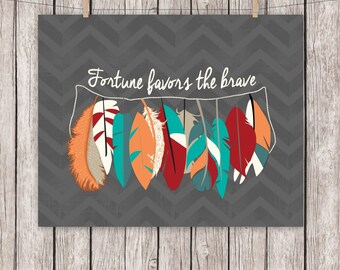 Tribal Feathers Art Print, Fortune Favors the Brave, Feather, Printable, Wall Art, 8 x 10 Instant Download
