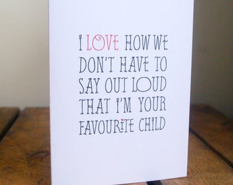 Funny Mothers Day/Fathers Day Card. Favourite Child Card. Quirky Mothers Day Card. Mothers Day Card.Mothers Day.Fathers Day.Fathers Day Card