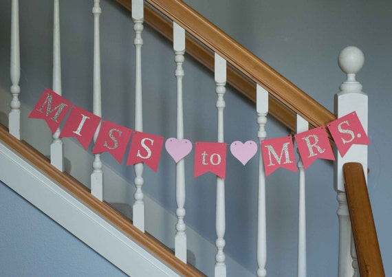 Miss to Mrs. bannner, glitter, wedding, bridal shower, bachelorette, bride-to-be