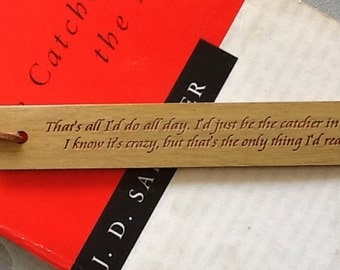 Oak Bookmark: Catcher in the Rye Quote...That's all I'd do all day. I'd just be the catcher in the rye...JD Salinger