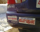 """This Car Survived Kelley Square 4""""x10"""" Bumper Sticker (Limited 2nd Edition)"""